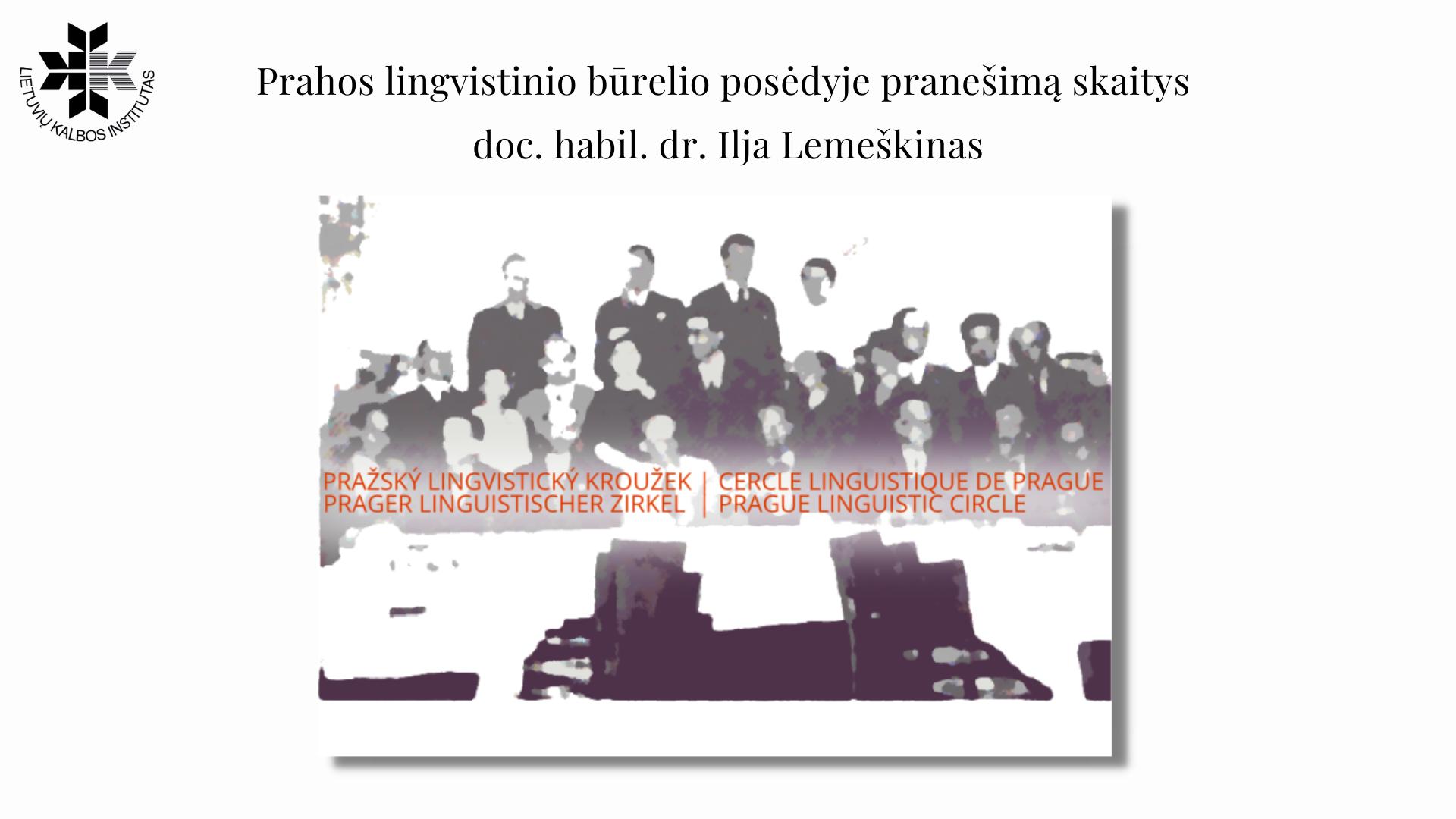 Prahos lingvistinio būrelio posėdyje pranešimą skaitys doc. habil. dr. Ilja Lemeškinas